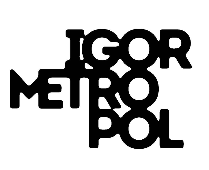 IGOR METROPOL